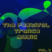 Play & Download The Festival Trance Music, Vol. 2 by Various Artists | Napster