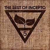 Play & Download The Best of Incepto, Vol. 5 by Various Artists | Napster