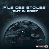 Play & Download Out in Orbit by Fils des Etoiles | Napster