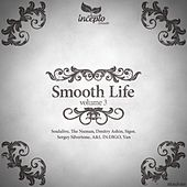 Play & Download Smooth Life, Vol.3 by Various Artists | Napster