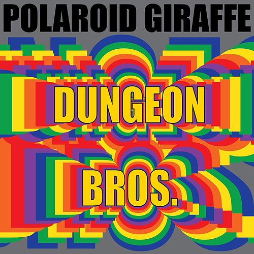 Dungeon Bros. by Polaroid Giraffe