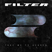 Play & Download Take Me to Heaven by Filter | Napster