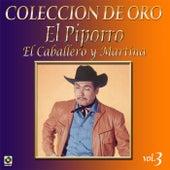 Colección de Oro, Vol. 3: El Caballero y Martina by El Piporro