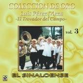 Play & Download Colección de Oro, Vol. 3: El Trovador del Campo - El Sinaloense by Luis Perez Meza | Napster