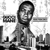 Views From Zone 6 by Gucci Mane