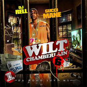 Play & Download Wilt Chamberlain (Part 6) by Gucci Mane | Napster