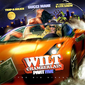 Play & Download Wilt Chamberlain (Part 5) by Gucci Mane | Napster
