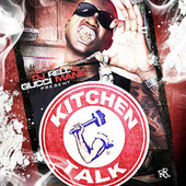 Play & Download Kitchen Talk by Gucci Mane | Napster