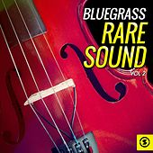 Bluegrass Rare Sound, Vol. 2 by Various Artists