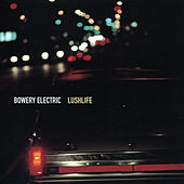 Lushlife by Bowery Electric