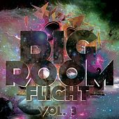 Play & Download Bigroom Flight, Vol. 3 - EP by Various Artists | Napster