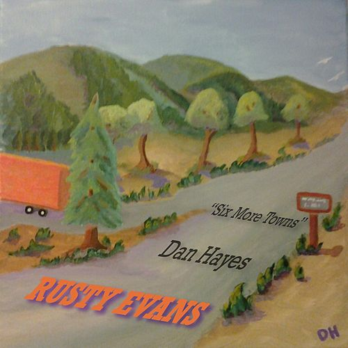 Play & Download Six More Towns (feat. Dan Hayes) by Rusty Evans | Napster