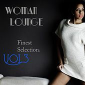 Play & Download Woman Lounge, Vol. 3 by Various Artists | Napster