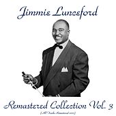 Remastered Collection, Vol. 3 (All Tracks Remastered 2016) by Jimmie Lunceford
