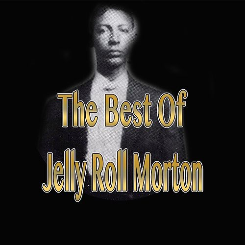 Play & Download Best of Jelly Roll Morton