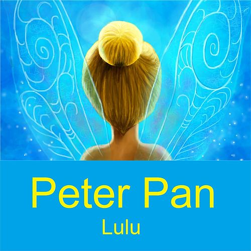 Play & Download Peter Pan by Lulu | Napster