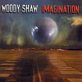Imagination by Woody Shaw