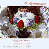 Rachmaninoff: Symphonic Dances, 6 Choruses & Excerpts from Aleko by Various Artists