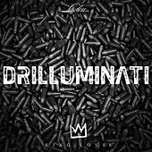 Drilluminati by King Louie