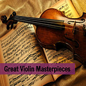 Play & Download Great Violin Masterpieces by Various Artists | Napster