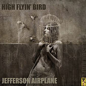 High Flyin' Bird by Jefferson Starship