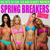 Spring Breakers by Various Artists