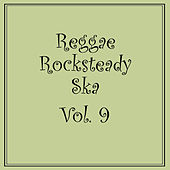 Reggae Rocksteady Ska, Vol. 9 by Various Artists