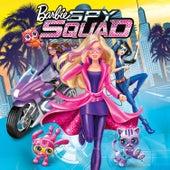 Barbie Spy Squad (Original Motion Picture Soundtrack) by Barbie