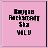 Reggae Rocksteady Ska, Vol. 8 by Various Artists