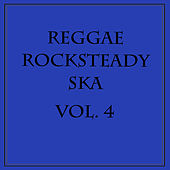 Play & Download Reggae Rocksteady Ska, Vol. 4 by Various Artists | Napster