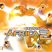 Play & Download Explosão África 2 by Various Artists | Napster