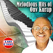 Melodious Hits of Onv Kurup by Various Artists