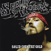 Play & Download Solid Country Gold by Shelby Cobra | Napster