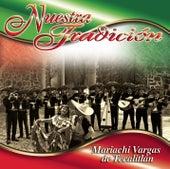 Nuestra Tradición by Mariachi Vargas de Tecalitlan