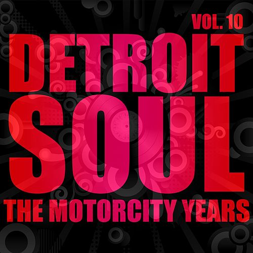 Detroit Soul, The Motown Years Volume 10 by Various Artists