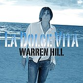 Play & Download La Dolce Vita by Warren Hill | Napster