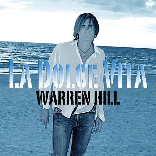 La Dolce Vita by Warren Hill
