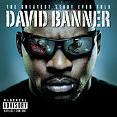 Play & Download The Greatest Story Ever Told by David Banner | Napster