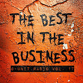 G-Unit Radio, Vol. 17: The Best in the Business von Various Artists