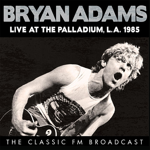 Live at the Palladium, L.A. 1985 (Live) di Bryan Adams