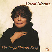 Play & Download The Songs Sinatra Sang by Carol Sloane | Napster