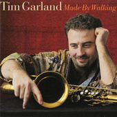 Play & Download Made By Walking by Tim Garland | Napster
