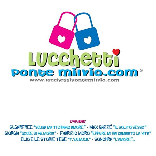 Play & Download Lucchetti Ponte Milvio - The Bridge of Love Songs by Various Artists | Napster