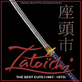 Play & Download Zatoichi: The Best Cuts 1967-1973 (Original Motion Picture Soundtracks) by Various Artists | Napster