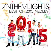 Best of 2015: Style / What Do You Mean / Uptown Funk / Love Me Like You Do / Watch Me / See You Again by Anthem Lights
