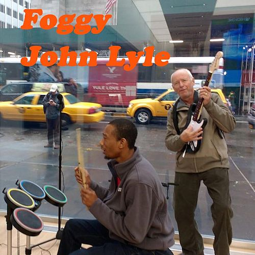 Play & Download Foggy by John Lyle | Napster