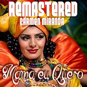 Play & Download Mama eu quero by Carmen Miranda | Napster