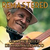 Play & Download Grandes Éxitos de Compay Segundo by Compay Segundo | Napster