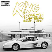 Play & Download Felling Like Tony by King | Napster