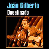 Play & Download Desafinado by João Gilberto | Napster
